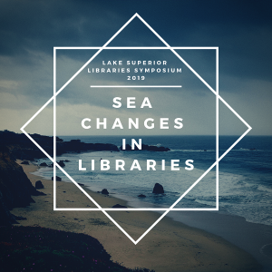 Color photograph of rocks and shoreline with white text that reads: Lake Superior Libraries Symposium 2019 Sea Changes in Libraries